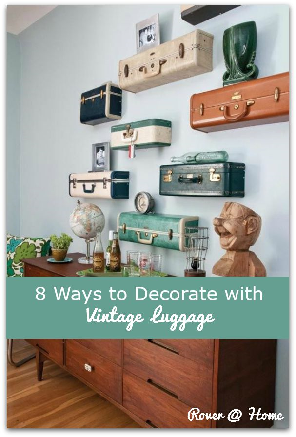 What to do with old suitcases? Here are 8 ways to decorate with vintage luggage via Rover at Home!