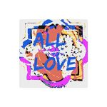 All Love - Metal Wall Art